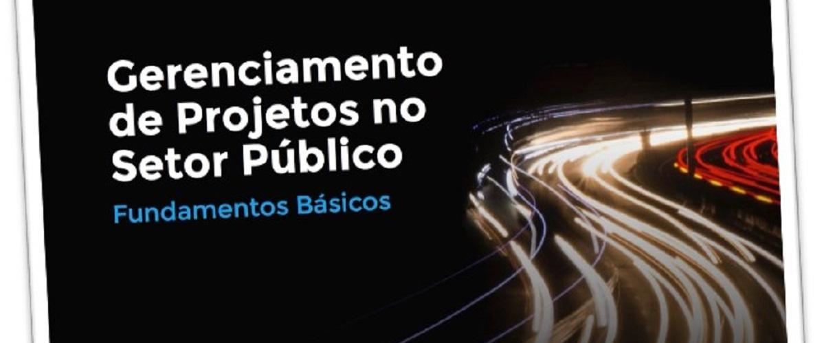 Na Vitrine: Guia Gerenciamento de Projetos no Setor Público é tema de entrevista