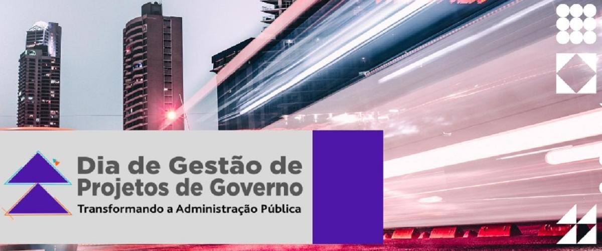 Dia de Gestão de Projetos de Governo debate Transformação na Administração Pública