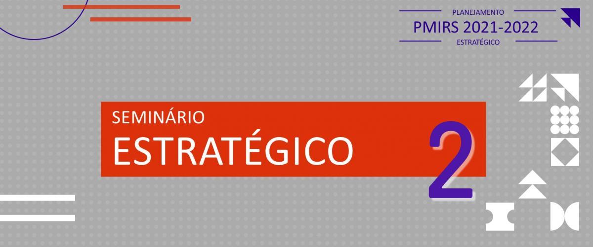 Planejamento Estratégico 2021 do PMIRS foi apresentado